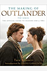 The Making of Outlander: The Series: The Official Guide to Seasons One & Two Kindle Edition