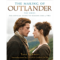 The Making of Outlander: The Series: The Official Guide to Seasons One & Two book cover