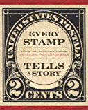 Every Stamp Tells a Story: The National Philatelic Collection (Smithsonian Contribution to Knowledge)