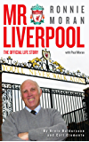 Mr Liverpool: Ronnie Moran: The Official Life Story with Paul Moran