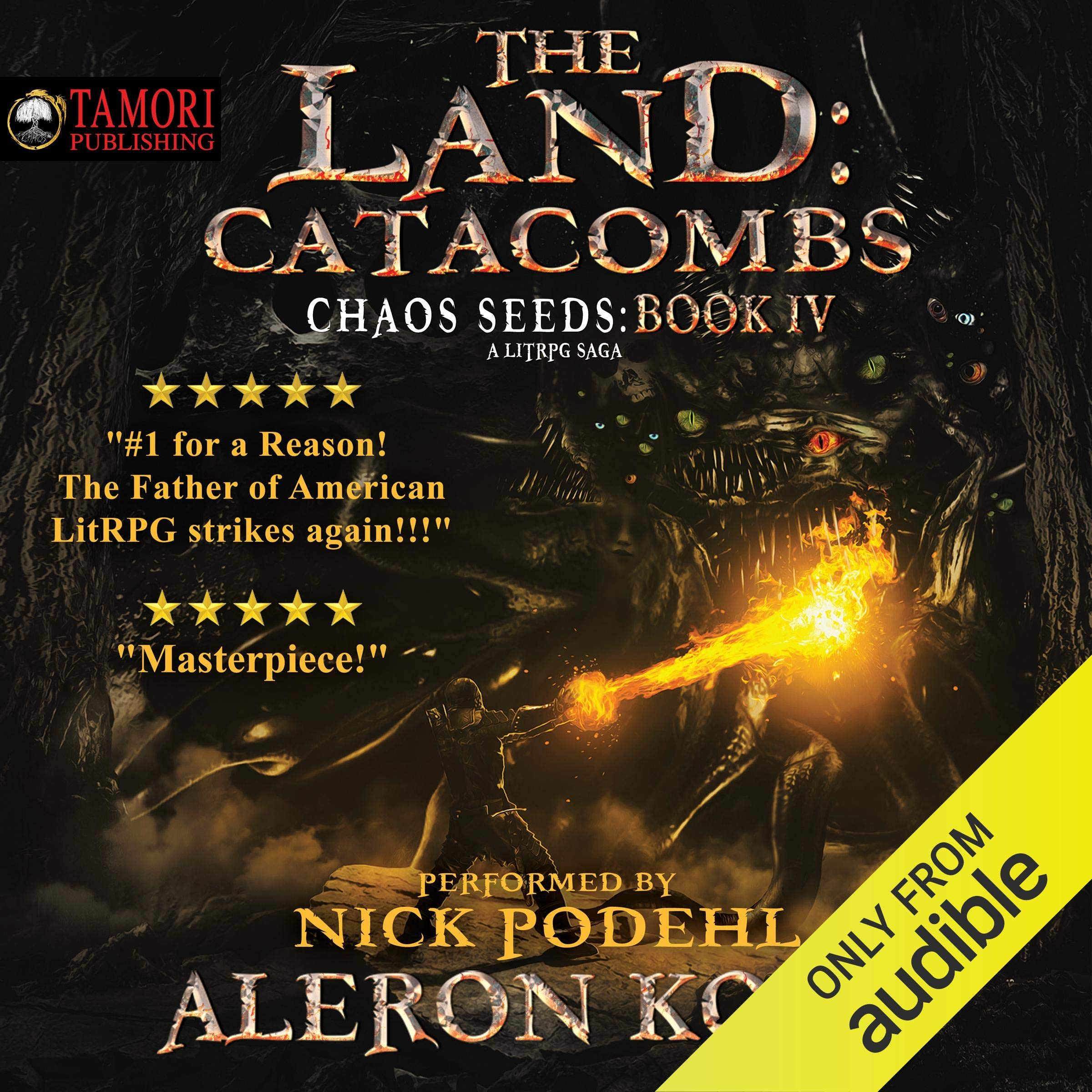 The Land: Catacombs: Chaos Seeds, Book 4 by Tamori Publications LLC
