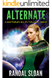 Alternate: A Near Future Sci-Fi Thriller