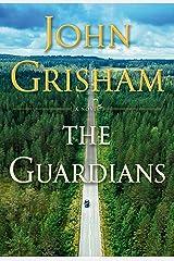 The Guardians: A Novel Kindle Edition