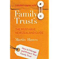 Family Trusts: The Must-Have New Zealand Guide - How to Manage and Protect Your Family Trust