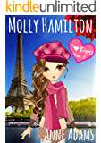 MOLLY HAMILTON - I Love Paris:  A Book for Girls Who Love Travel and Unexpected Adventures