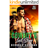 The Cowboy's Last Song: A Country Music Star Bad-Boy Single Dad Romance (Wild Texas Hearts Book 2)