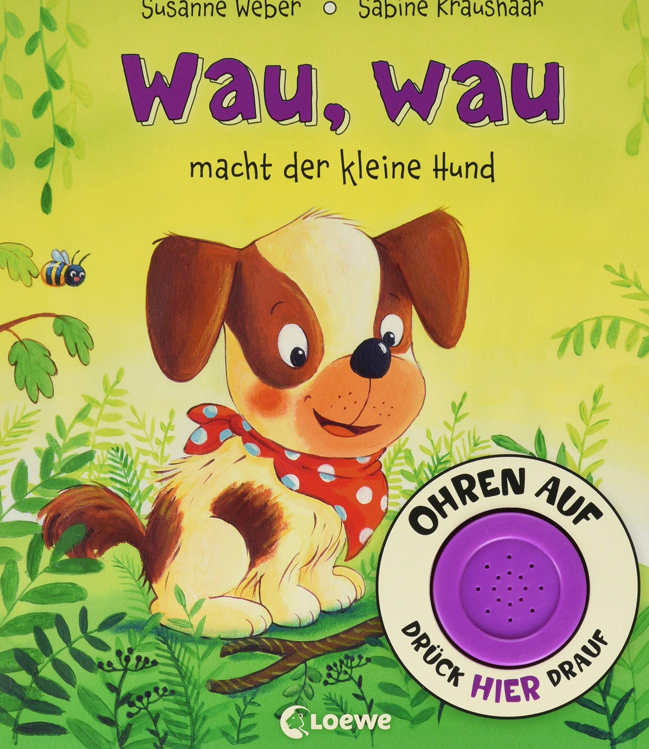 Ohren Auf Drück Hier Drauf    Wau Wau Macht Der Kleine Hund  Soundbuch Ab 18 Monate