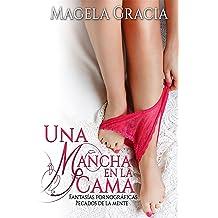 Una Mancha En La Cama (Spanish Edition) Oct 19, 2014