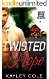 Twisted Hope: Bad Boy Second Chance Romantic Suspense (Twisted series Book 1)