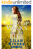 When Love Walks Into His Life: An Inspirational Historical Romance Book