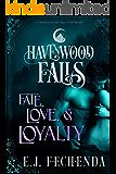 Fate, Love & Loyalty (Havenwood Falls Book 3)
