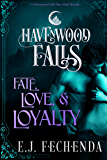 Fate, Love & Loyalty: (A Havenwood Falls Novella)