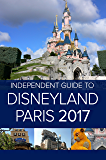 The Independent Guide to Disneyland Paris 2017