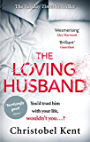 The Loving Husband: You'd trust him with your life, wouldn't you...?
