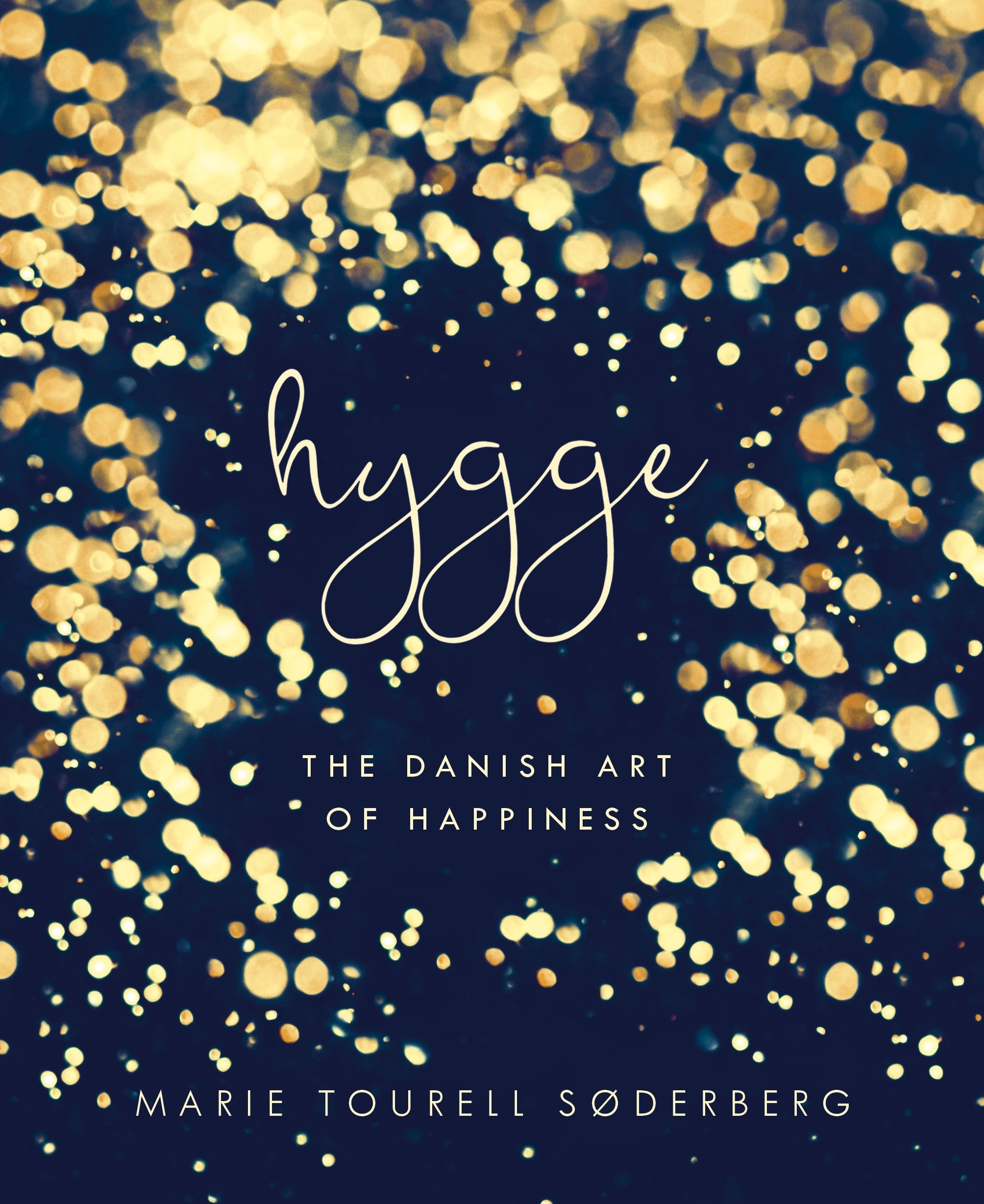 Hygge: The Danish Art of Happiness