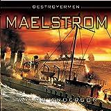 Maelstrom: Destroyermen, Book 3