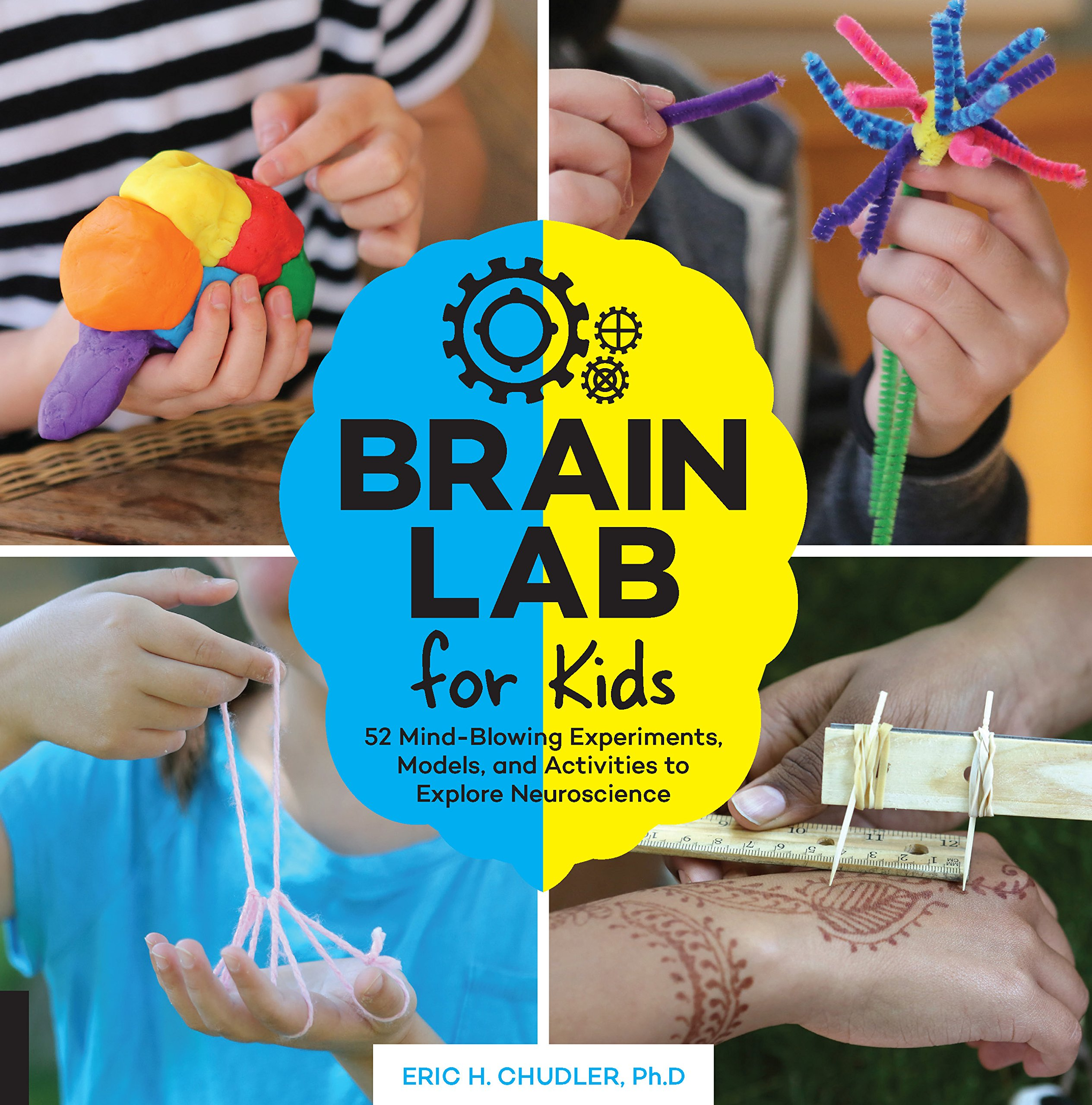 Brain Lab for Kids: 52 Mind-Blowing Experiments, Models, and Activities to Explore Neuroscience (Lab Series)