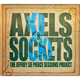 The Jeffrey Lee Pierce Sessions Project Vol. 3 - Axels & Sockets