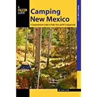 Camping New Mexico: A Comprehensive Guide to Public Tent and RV Campgrounds (State Camping Series) (English Edition)