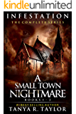 INFESTATION: A Small Town Nightmare - THE COMPLETE SERIES