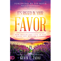 It's Rigged in Your Favor: How Would You Live If You Knew You Wouldn't Fail? (English Edition)