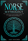 Norse Mythology: Learn about Viking History, Myths, Norse Gods, and Legends (English Edition)