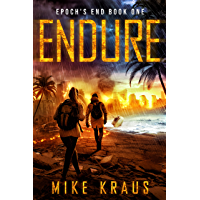 ENDURE: Epoch's End Book 1 : (A Post-Apocalyptic Survival Thriller Series) (Epoch's End)