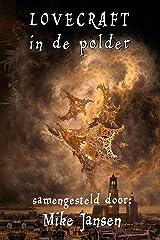 Lovecraft in de polder (Dutch Edition) Kindle Edition