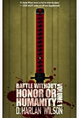 Battle Without Honor or Humanity: Volume 1 Kindle Edition