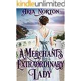 A Merchant's Extraordinary Lady: A Historical Regency Romance Book