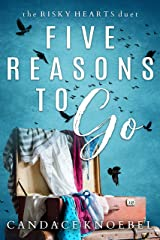 Five Reasons To Go (The Risky Hearts Duet Book 2) Kindle Edition