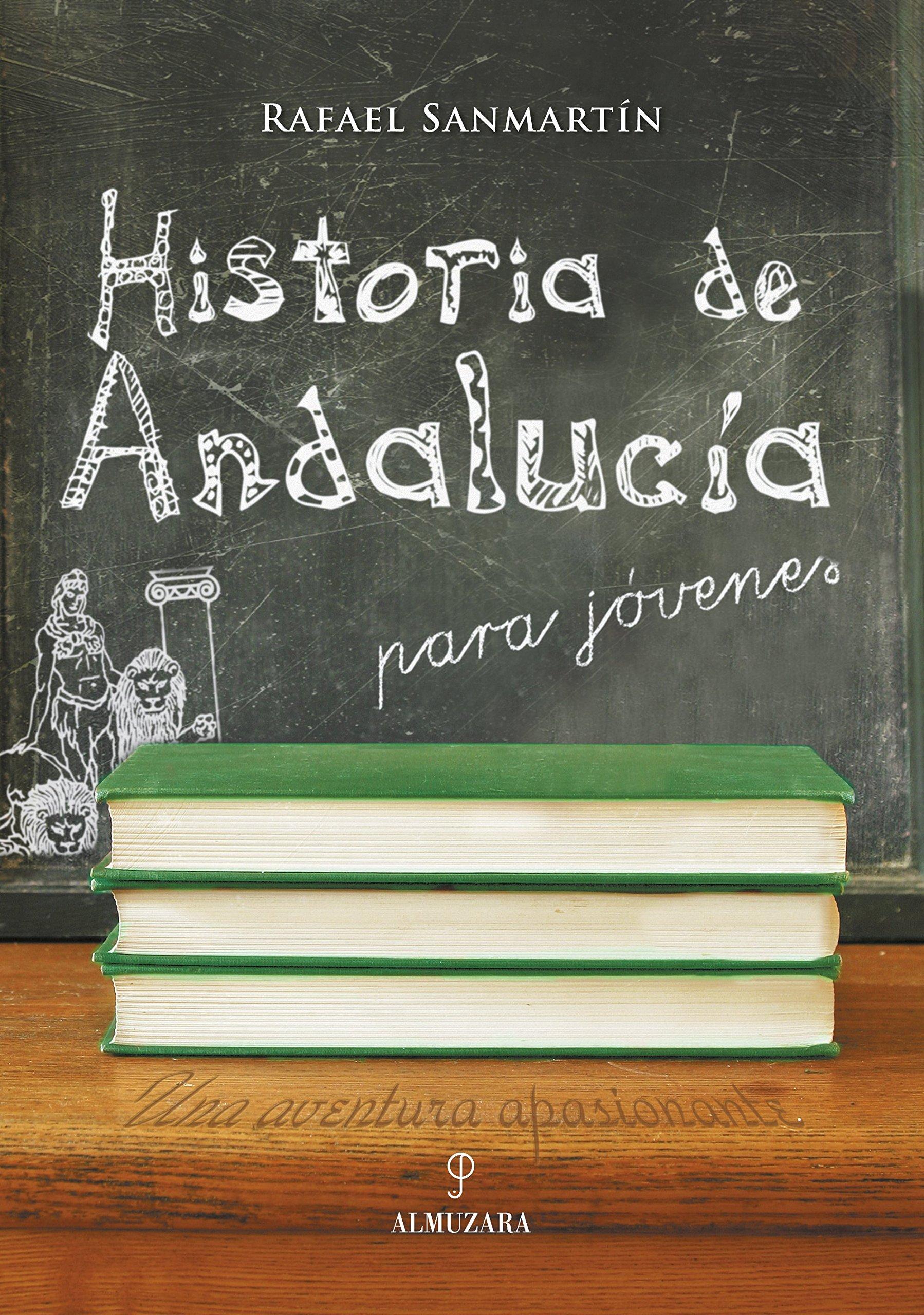 Historia de Andalucía para jóvenes: Amazon.es: San Martín Ledesma, Rafael: Libros