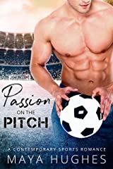 Passion on the Pitch: A Contemporary Sports Romance Kindle Edition