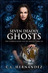 Seven Deadly Ghosts (The Complicated Life of Deegie Tibbs Book 3) Kindle Edition