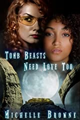 Tomb Beasts Need Love, Too: An Erotic Adventure in Space Kindle Edition