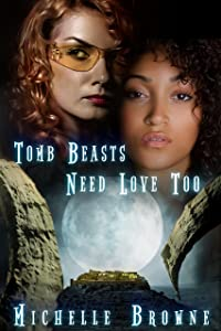 Tomb Beasts Need Love, Too: An Erotic Adventure in Space