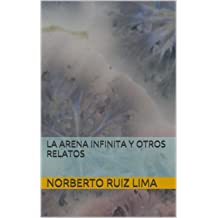 LA ARENA INFINITA Y OTROS RELATOS (Spanish Edition) Jan 31, 2014