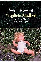 Vergiftete Kindheit: Elterliche Macht und ihre Folgen (German Edition) Kindle Edition