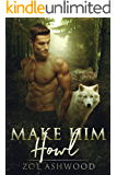 Make Him Howl (Shift Book 3)