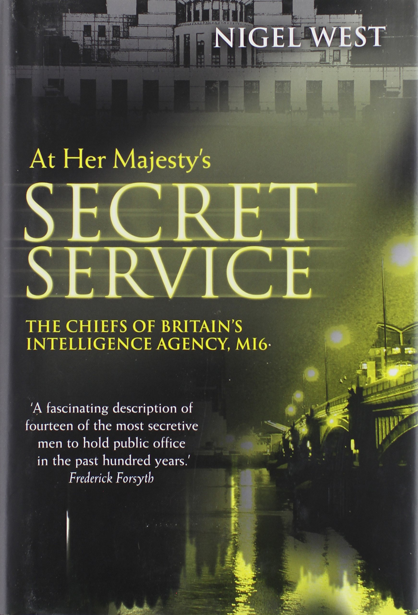Download At Her Majesty's Service: The Chiefs of Britain's Intelligence Agency, MI6 ebook