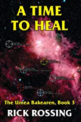 A Time to Heal: The Umea Bakearen, Book 3 Kindle Edition