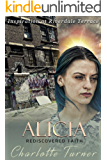 Inspiration at Riverdale Terrace: Alicia: Rediscovered Faith
