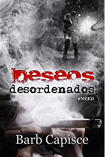 DESEOS DESORDENADOS: #NEED (Spanish Edition)