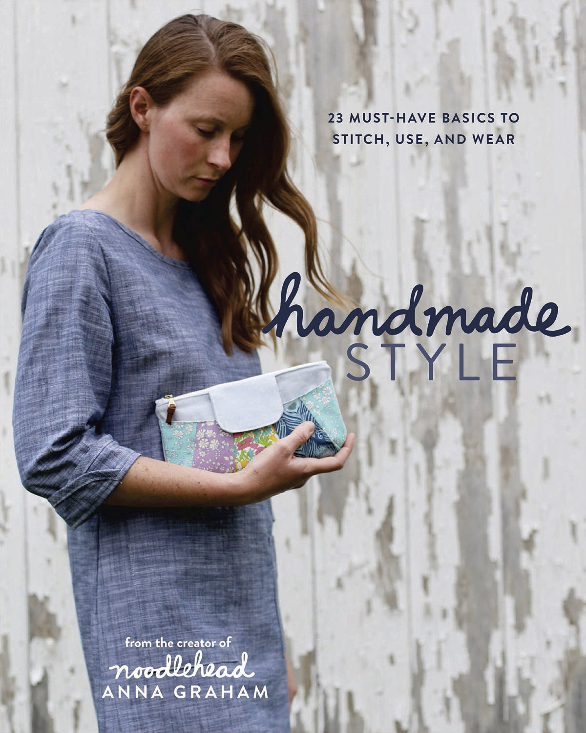 Handmade Style: 23 Must-Have Basics to Stitch, Use, and Wear PDF