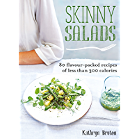 Skinny Salads: 80 Flavour-Packed Recipes of Less than 300 Calories (Skinny series)
