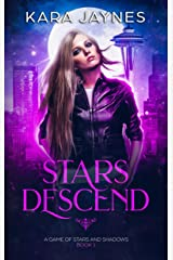 Stars Descend (A Game of Stars and Shadows Book 1) Kindle Edition