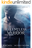 The Relentless Warrior: The Star-Crossed Series #6