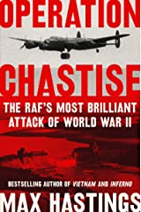 Operation Chastise: The RAF's Most Brilliant Attack of World War II Kindle Edition