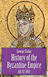 History of the Byzantine Empire - AD 717-1057 (Illustrated)