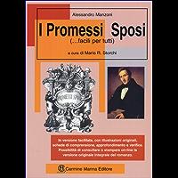I Promessi Sposi... facili per tutti: Edizione 2017 con illustrazioni, filmati e il link per scaricare la versione integrale dell'opera